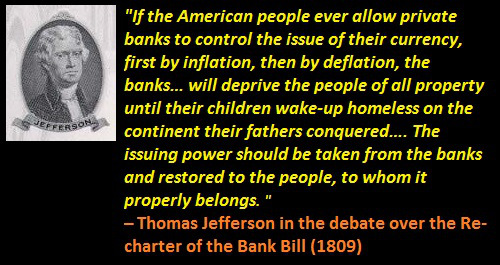 thomas_jefferson-american_people_allow_private_banks_to_control_issue_of_currency_become_homeless